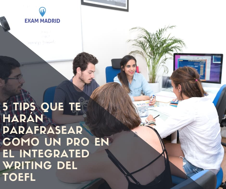 5 tips que te harán parafrasear como un pro en el Integrated writing del TOEFL