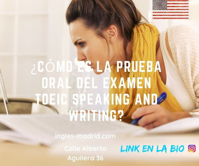 ¿Cómo es la prueba oral del examen TOEIC Speaking and Writing?