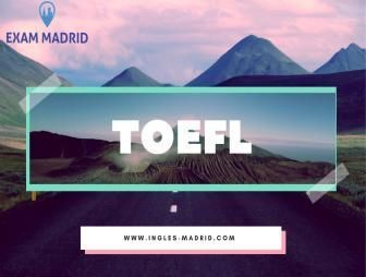 TOEFL WRITING EN TOEFL MADRID